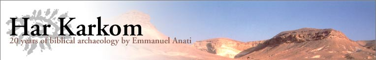 Mount Karkom: 20 years of Biblical Archaeology in the desert of Exodus. Mount Sinai rediscovered by Prof. Emmanuel Anati.